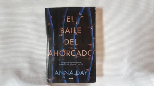 Imagen 1 de 7 de El Baile Del Ahorcado Anna Day Editorial Rba Molino
