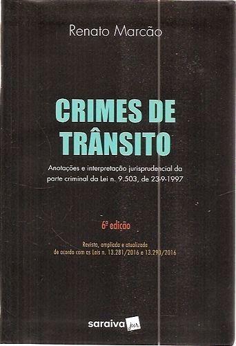 Crimes De Trânsito (6° Edição 2017) Marcão, Renato