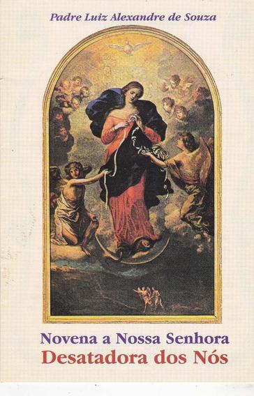 Novena A Nossa Senhora - Desatadora De Nós