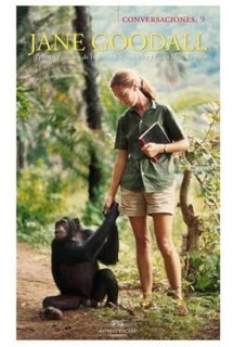 Conversaciones Con Jane Goodall, Jane Goodall, Confluencia