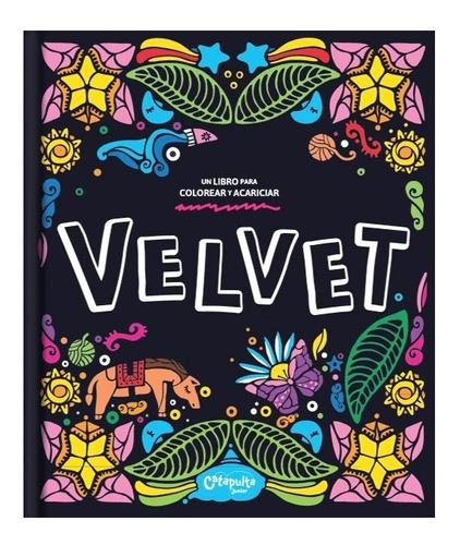 Imagen 1 de 5 de Velvet - Libro Con Texturas Para Colorear - Catapulta