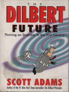 B - Scott Adams - The Dilbert Future