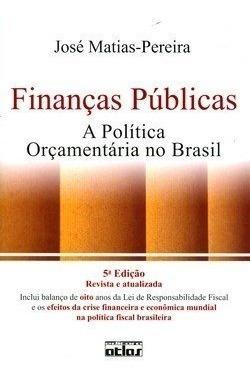 Livro - Finanças Públicas. A Política Orçamentária No Brasil