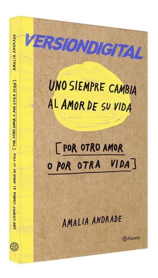 Uno Siempre Cambia Al Amor De Su Vida, Por Otro Amor O Por O