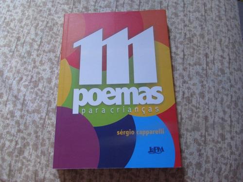 111 Poemas Para Crianças - Sérgio Capparelli