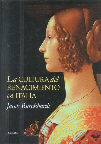 Cultura Del Renacimiento En Italia - Burckhardt - Losada