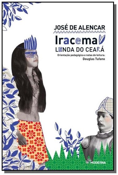 Iracema: Lenda Do Ceara - Colecao Travessias