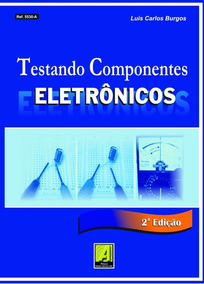 Livro Testando Componentes Eletronicos 5530a