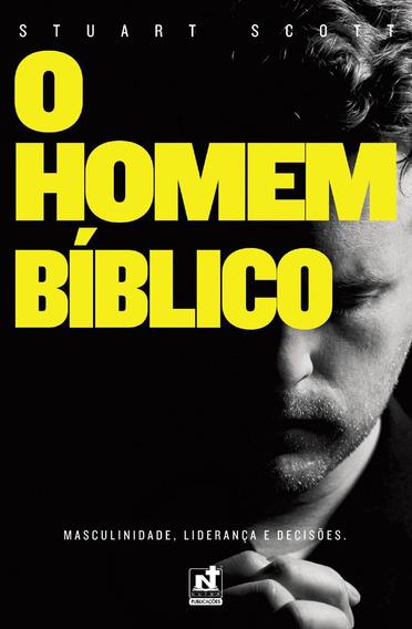 Livro O Homem Bíblico Masculinidade Liderança E Decisões