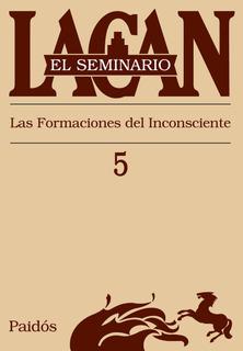 Seminario Libro 5 - La Formación Del Inconsciente De J.lacan
