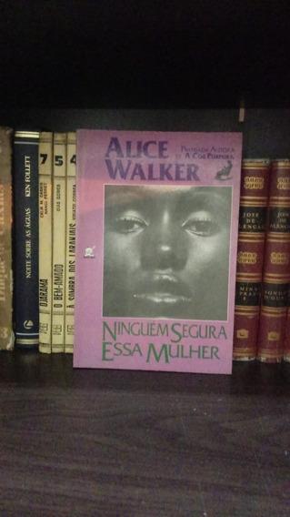 Alice Walker - Ninguem Segura Essa Mulher