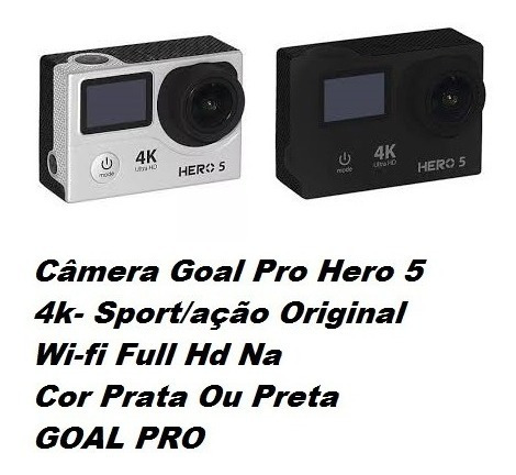Câmera Goal Pro Hero 5 4k- Preta Ou Prata Wi-fi Full Hd