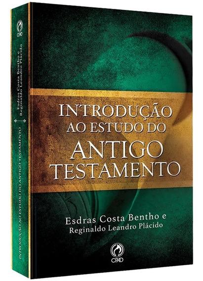 Livro Introdução Ao Estudo Do Antigo Testamento - Ed. Cpad