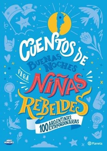 Cuentos De Buenas Noches Para Niñas Rebeldes: Argentinas
