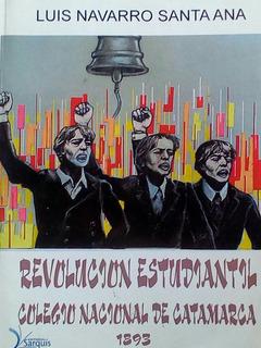 Revolución Estudiantil - Colegio Nacional De Catamarca 1893