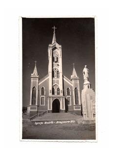 Cartao Postal Fotografico Igreja Matriz Araguari Mg Anos 40