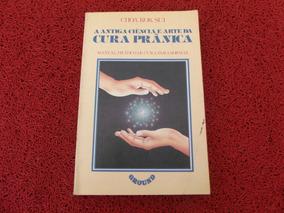 Livro Usado A Antiga Ciencia E Arte Da Cura Pranica