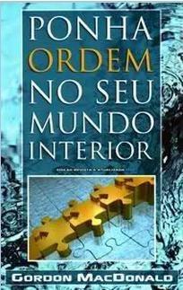 Livro Gordon Macdonald - Ponha Ordem No Seu Mundo Interior
