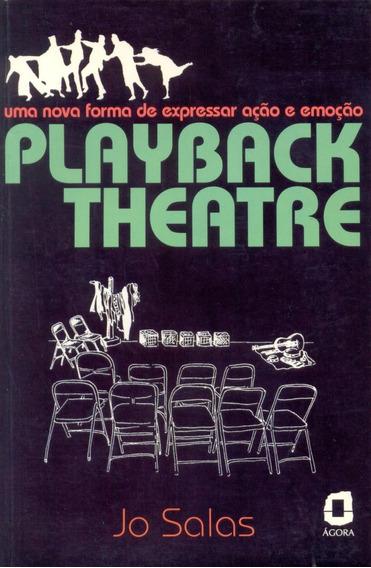 Playback Theatre - Uma Nova Forma De Expressar Ação E Emoã