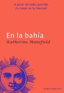 En La Bahía, Katherine Mansfield, Ed. Alba
