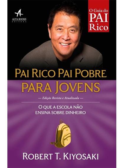 Pai Rico, Pai Pobre Para Jovens: O Que A Escola Não Ensina..