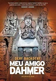 Meu Amigo Dahmer Derf Backderf