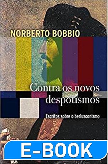 Contra Os Novos Despotismos - Noberto Bobbio