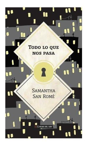 Todo Lo Que Nos Pasa - Samantha San Romé