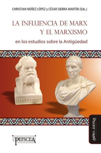 La Influencia De Marx Y El Marxismo En Los Estudios Sobre La