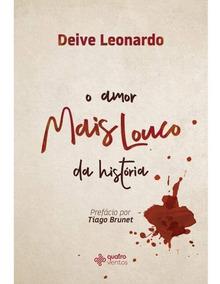 Livro O Amor Mais Louco Da História Deive Leonardo