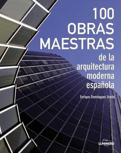 100 Obras Maestras De La Arquitectura Moderna Española