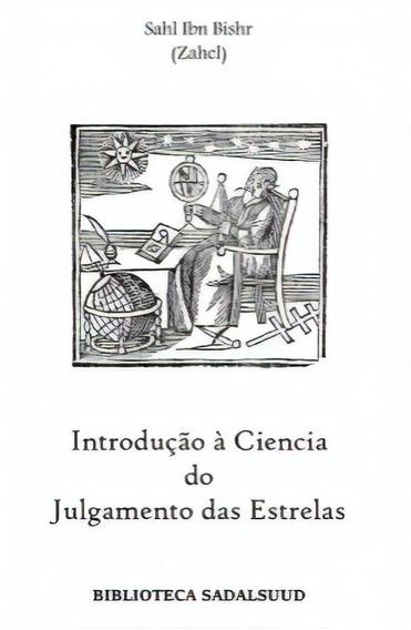 Introdução À Ciência Do Julgamento Das Estrelas Sahl Ibn B.