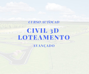 5 Modulos Civil 3d Loteamento Avançado - Profissional
