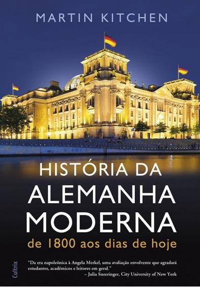 Historia Da Alemanha Moderna De 1800 Aos Dias De Hoje