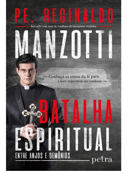 Livro: Batalha Espiritual - Novo - Padre Reginaldo Manzotti