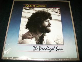 Keith Green - The Prodigal Son Disco Lp Vinil Importado 1983