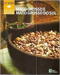 Mato Grosso E Mato Grosso Do Sul - Vol. Claudia