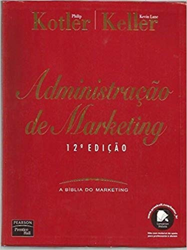 Administraçao De Marketing - A Bíblia Do Phillip Kotler / K