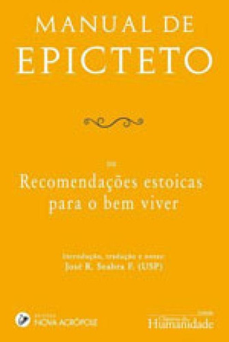 Manual De Epicteto - Ou Recomendaçoes Estoicas Para O Bem V