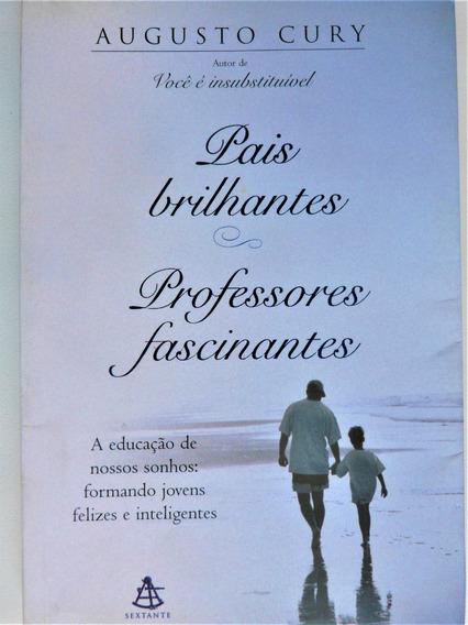 Livro: Pais Brilhantes Professores Fascinantes A. Cury 2003