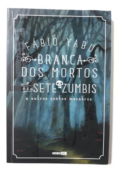 Livro Branca Dos Mortos E Os Sete Zumbis E Contos Macabros
