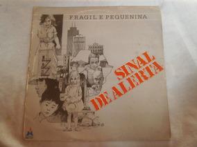 Lp Sinal De Alerta - Fragil E Pequenina, Disco Vinil Gospel