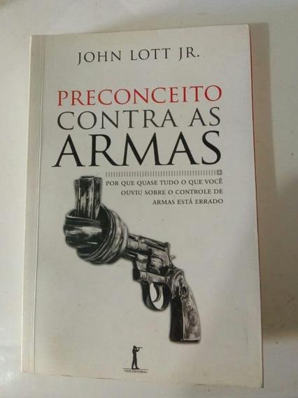 Preconceito Contra As Armas - John Lott Jr.