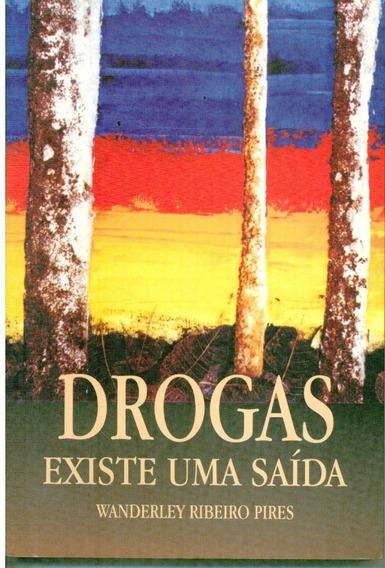 Livro Drogas Existe Uma Saída - Wanderley Ribeiro Pires