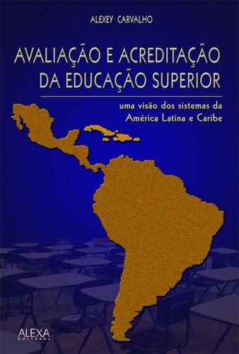 Avaliação E Acreditação Da Educação Superior