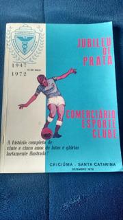 Revista Comerciário Esporte Clube Criciuma.antiga P Coleção