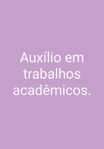 Auxílio Em Trabalhos Acadêmicos.