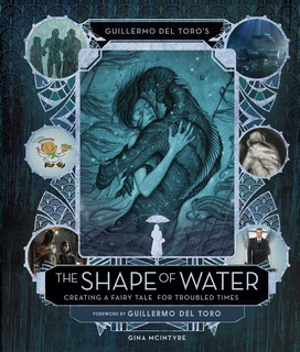 Libro The Art And Making Of The Shape Of Water *sk