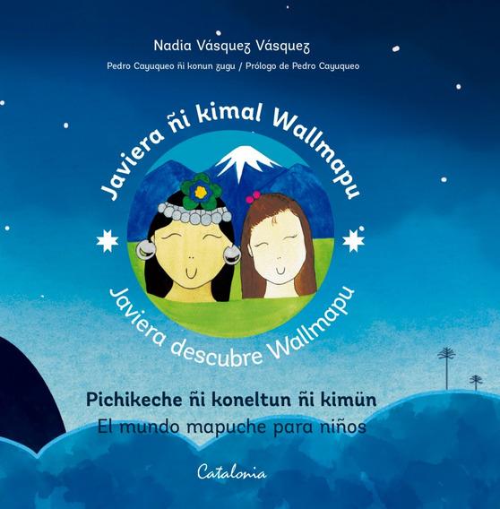 Javiera Descubre Wallmapu El Mundo Mapuche Para Niños
