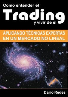 Cómo Entender El Trading Y Vivir De Él - Libro Dario Redes